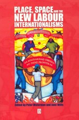 Place, Space and the New Labour Internationalisms | Peter Waterman |