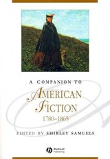 A Companion to American Fiction, 1780 - | Shirley Samuels |