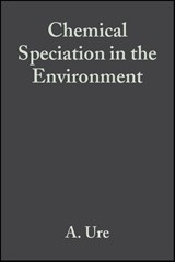 Chemical Speciation in the Environment | A. M. Ure |