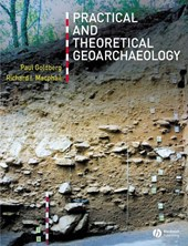 Practical and Theoretical Geoarchaeology | Paul Goldberg |