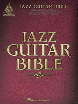 Jazz Guitar Bible | Hal Leonard Publishing Corporation |