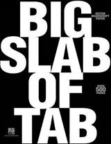 Big Slab of Tab | auteur onbekend |