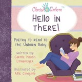 Hello in There!-Poetry to Read to the Unborn Baby | Carole Marsh-Longmeyer |