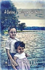 A Curious & Inelegant Childhood (an Australian Story) | Ms Linda Brooks |