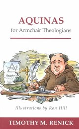 Aquinas for Armchair Theologians | Timothy Mark Renick |