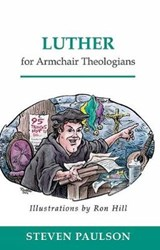 Luther for Armchair Theologians | Steven D. Paulson |