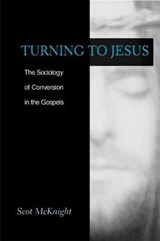 Turning to Jesus | Scot McKnight |