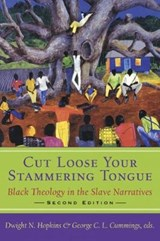 Cut Loose Your Stammering Tongue | Dwight N. Hopkins |