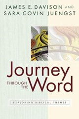 Journey Through the Word | Davison, James E. ; Juengst, Sara Covin |