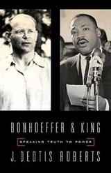Bonhoeffer And King | J. Deotis Roberts |