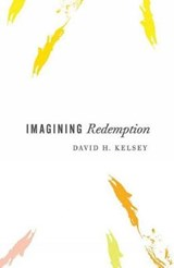 Imagining Redemption | David H. Kelsey |