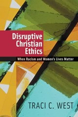 Disruptive Christian Ethics | Traci C. West |