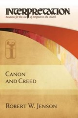 Canon and Creed | Robert W. Jenson |