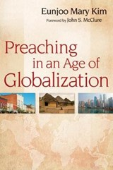 Preaching in an Age of Globalization | Eunjoo Mary Kim |