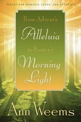 From Advent's Alleluia to Easter's Morning Light | Ann Weems |