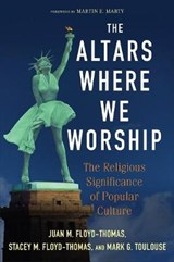 The Altars Where We Worship | Floyd-Thomas, Juan M. ; Floyd-thomas, Stacey M. ; Toulouse, Mark G. |