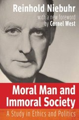 Moral Man and Immoral Society | Reinhold Niebuhr |