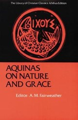 Nature and Grace Selections from the Summa Theologica of Thomas Aquinas | Thomas, Aquinas, Saint |