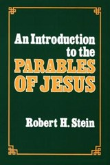 An Introduction to the Parables of Jesus | Robert H. Stein |