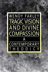 Tragic Vision and Divine Compassion | Wendy Farley |