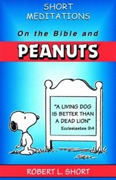 Short Meditations on the Bible and Peanuts | Short, Robert L. ; Schulz, Charles M. |