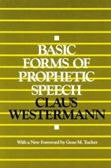 Basic Forms of Prophetic Speech | Claus Westermann |