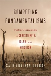 Competing Fundamentalisms | Sathianathan Clarke |