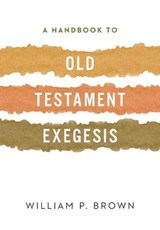 A Handbook to Old Testament Exegesis | William P. Brown |