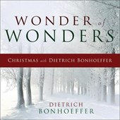 Wonder of Wonders | Dietrich Bonhoeffer |