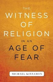 The Witness of Religion in an Age of Fear