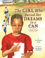The Girl Who Buried Her Dreams in a Can | Trent, Tererai, Dr. |