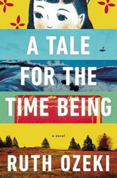 A Tale for the Time Being | Ruth Ozeki |