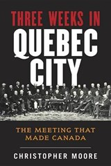 Three Weeks in Quebec City | Christopher Moore |