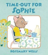 Time-Out for Sophie | Rosemary Wells |