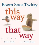 Boom Snot Twitty This Way That Way | Doreen Cronin |