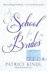 A School for Brides | Patrice Kindl |