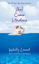 She's Come Undone | Wally Lamb |