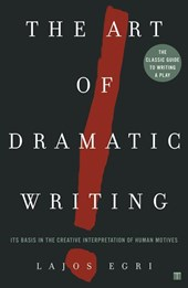 Art of Dramatic Writing | Lajos Egri |