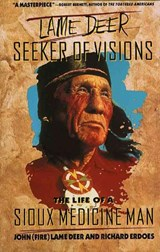 Lame Deer, Seeker of Visions | John Fire |