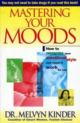 Mastering Your Moods | Melvyn Kinder |