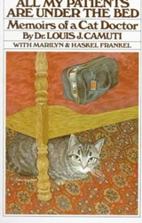 All My Patients Are Under the Bed | Camuti, Louis J. ; Frankel, Marilyn ; Frankel, Haskel |