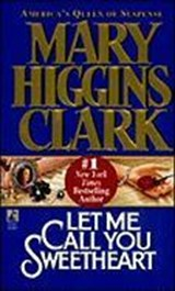 Let Me Call You Sweetheart | Mary Higgins Clark |