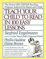 Teach Your Child to Read in 100 Easy Lessons | Engelmann, Siegfried ; Haddox, Phyllis ; Bruner, Elaine |