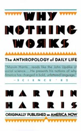 Why Nothing Works | Marvin Harris |