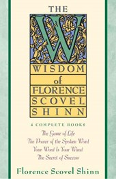 Wisdom of Florence Scovel Shinn | F Scovel Shinn |