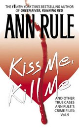 Kiss Me, Kill Me | Ann Rule |