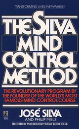 The Silva Mind Control Method | Silva, Jose ; Miele, Philip |