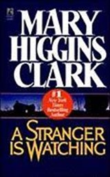 A Stranger Is Watching | Mary Higgins Clark |