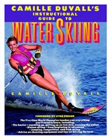 Camille Duvall's Instructional Guide to Water Skiing | Camille Duvall; Nancy Crowell |