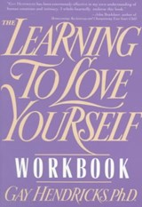 Learning to Love Yourself Workbook | Gay Hendricks |